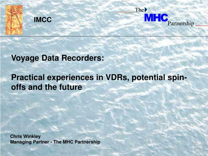voyage data recorders practical experiences in vdrs potential spin offs and the future n.