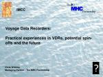 voyage data recorders practical experiences in vdrs potential spin offs and the future1