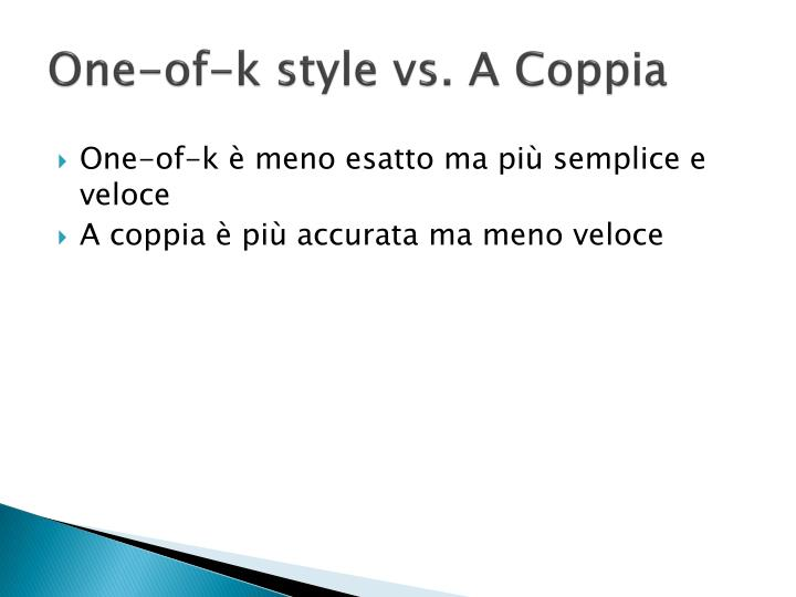 One-of-k style vs. A Coppia