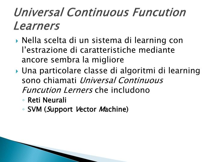 Universal Continuous Funcution Learners
