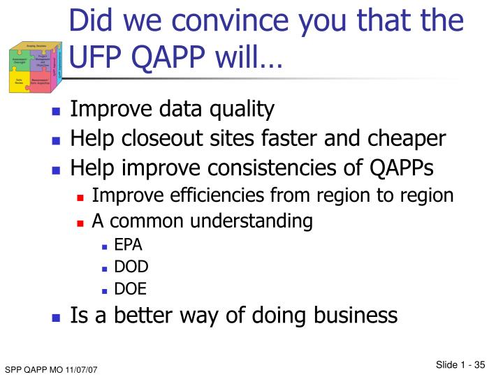 Did we convince you that the UFP QAPP will…