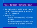 close to open file consistency