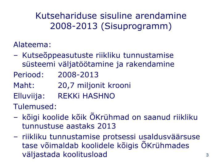Kutsehariduse sisuline arendamine 2008 2013 sisuprogramm
