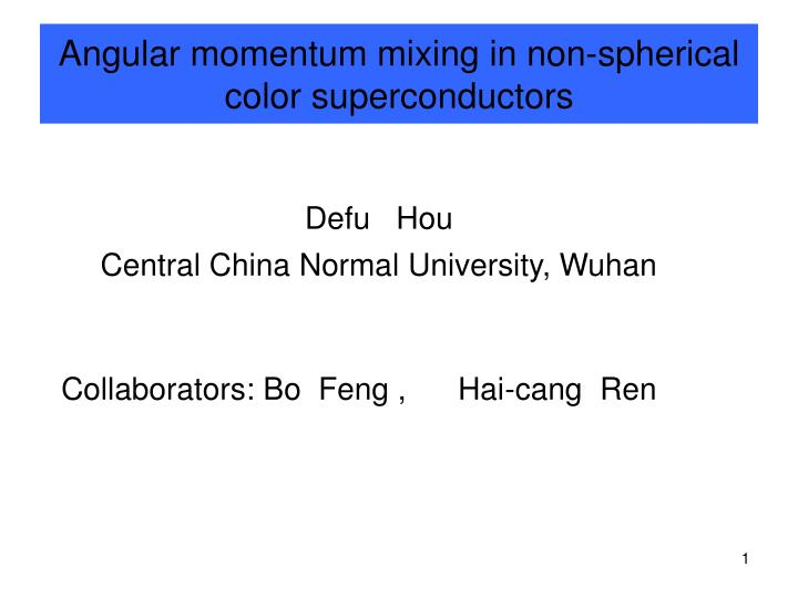 Angular momentum mixing in non spherical color superconductors