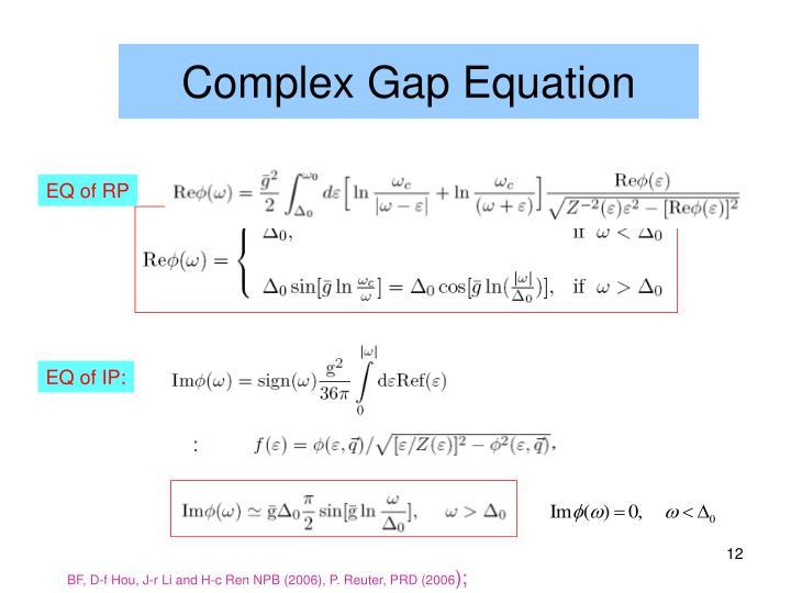 Complex Gap Equation