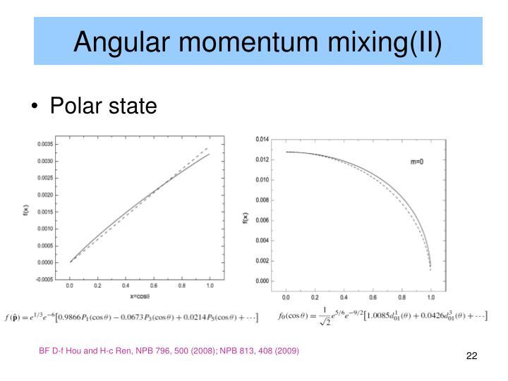 Angular momentum mixing(II)