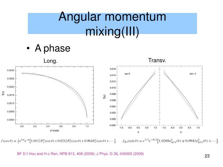 Angular momentum mixing(III)