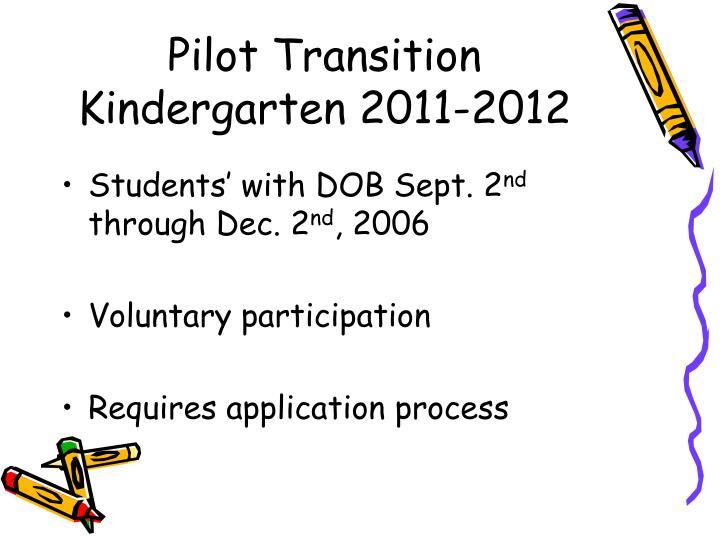 Pilot Transition Kindergarten 2011-2012