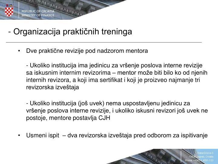 - Organizacija praktičnih treninga