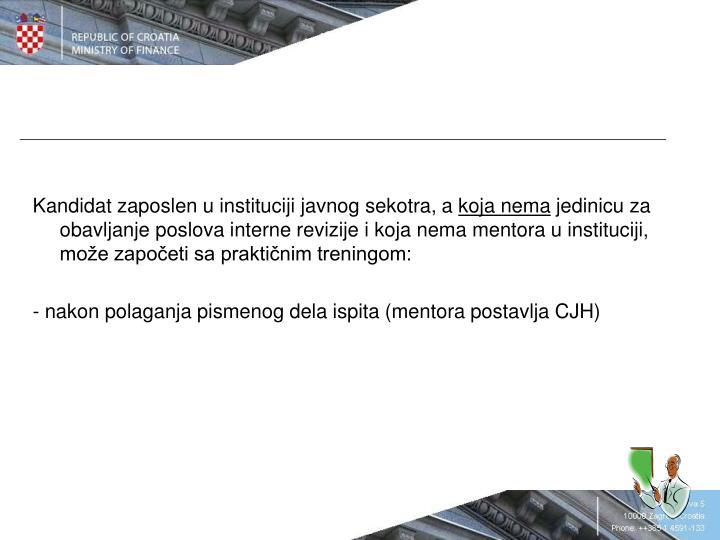 Kandidat zaposlen u instituciji javnog sekotra, a