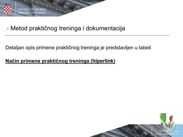 - Metod praktičnog treninga i dokumentacija