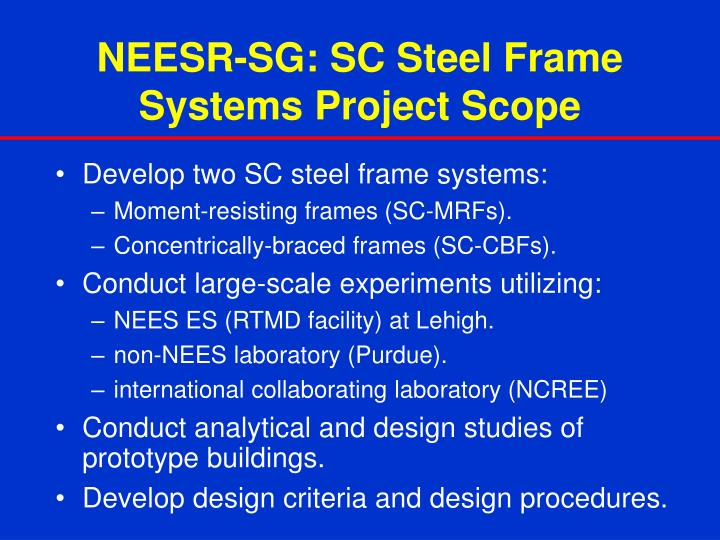NEESR-SG: SC Steel Frame Systems Project Scope