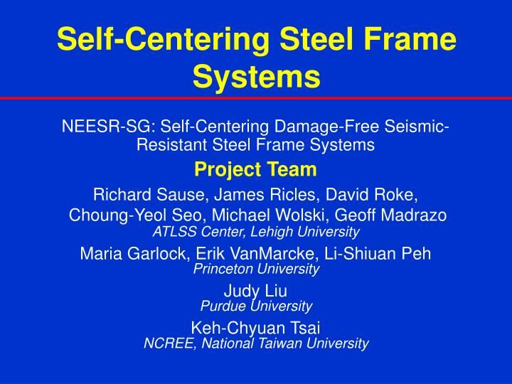 Self centering steel frame systems