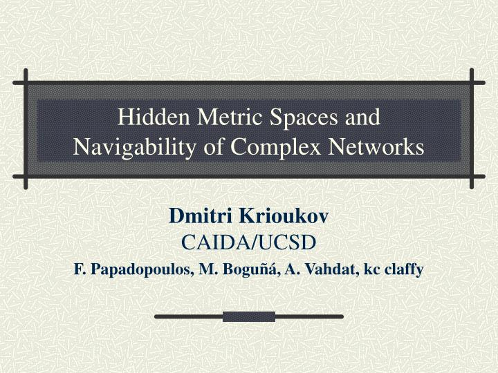 hidden metric spaces and navigability of complex networks