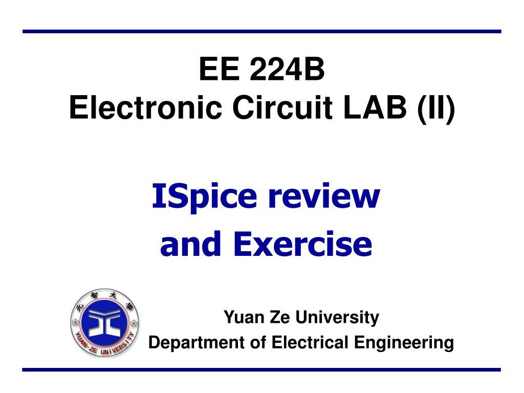 Ppt Ee 224b Electronic Circuit Lab Ii Powerpoint Presentation Circuitlab Rc 1 N