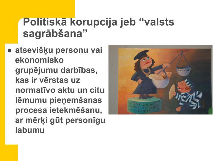 """Politiskā korupcija jeb """"valsts sagrābšana"""""""