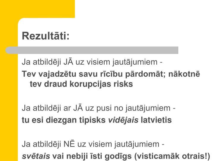 Rezultāti: