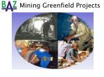 mining greenfield projects