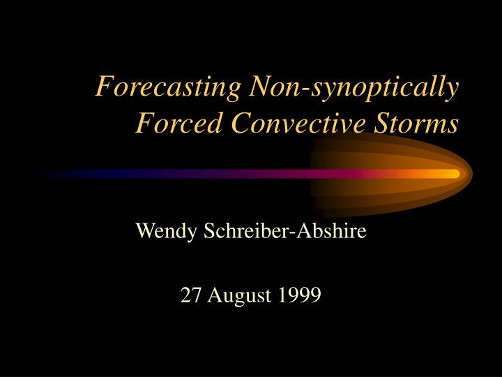 forecasting non synoptically forced convective storms n.