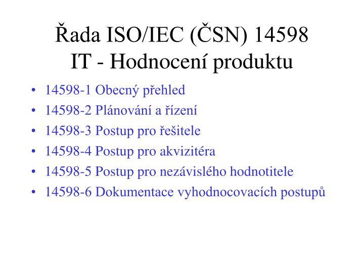 Řada ISO/IEC (ČSN) 14598