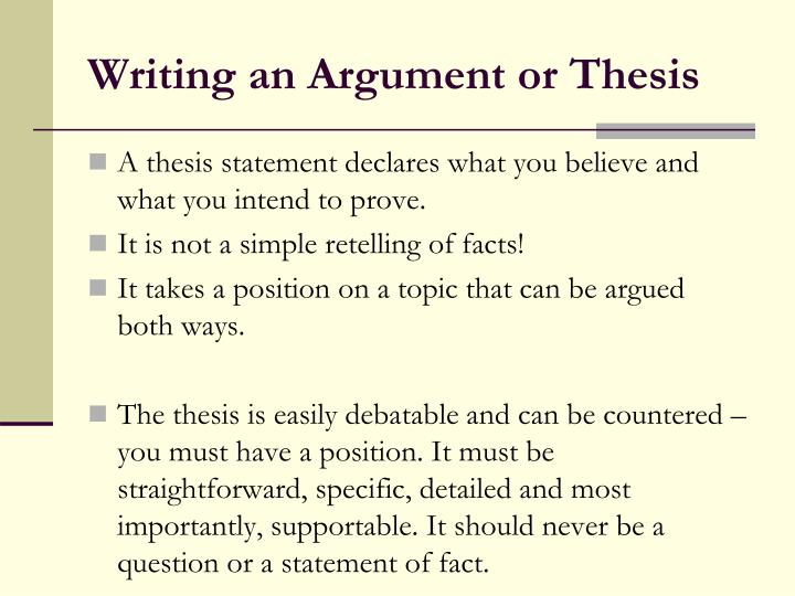 argument arguable thesis statement The thesis statement is the backbone of any essay this is especially true for argument essays the thesis statement should always be part of the introductory.