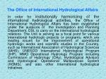 t he office of international hydrological affairs