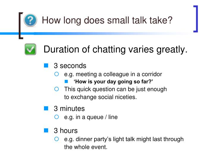 How long does small talk take?