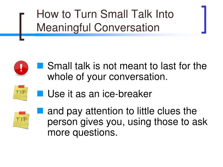 How to Turn Small Talk Into Meaningful Conversation