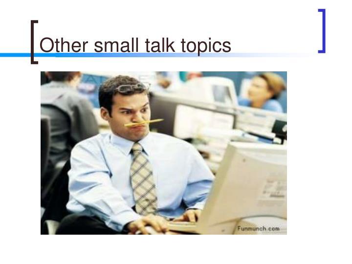 Other small talk topics