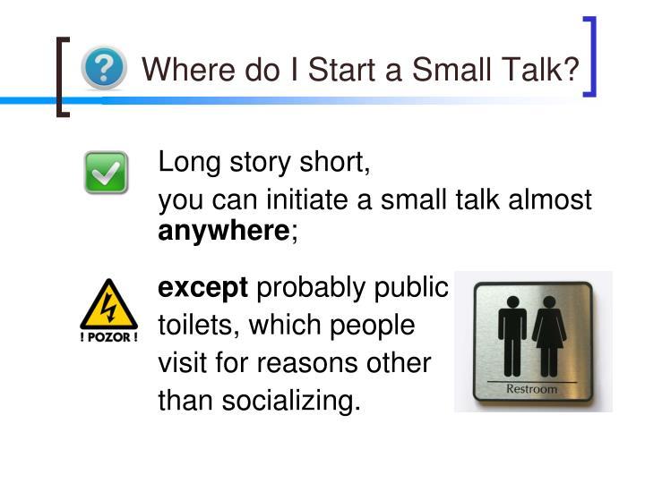 Where do I Start a Small Talk?