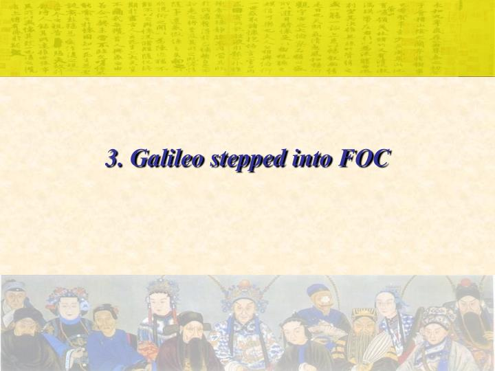 3. Galileo stepped into FOC