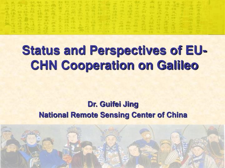 Status and perspectives of eu chn cooperation on galileo