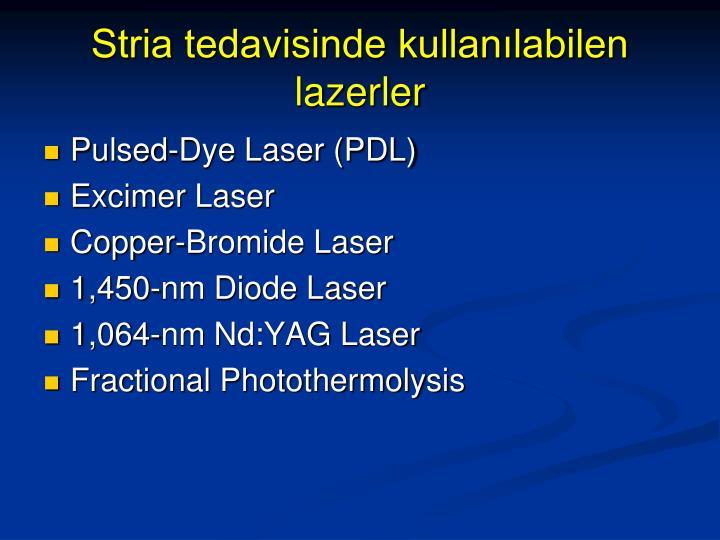 Stria tedavisinde kullan labilen lazerler