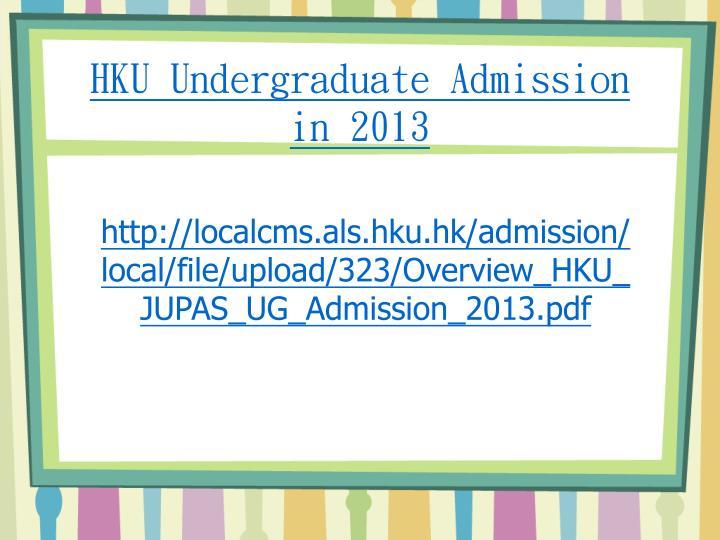 HKU Undergraduate Admission in 2013