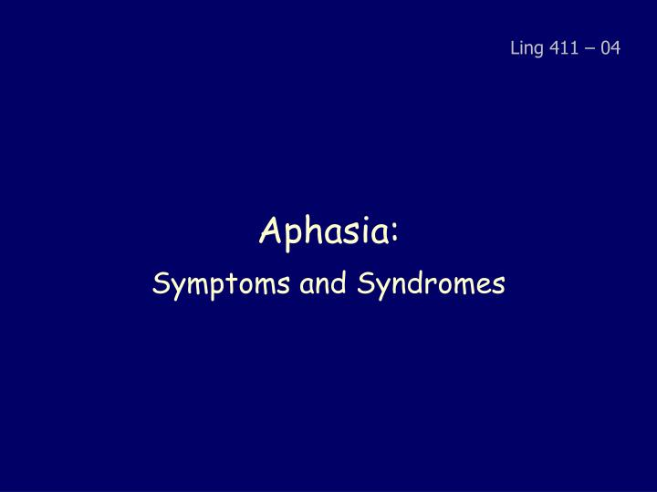 Aphasia symptoms and syndromes