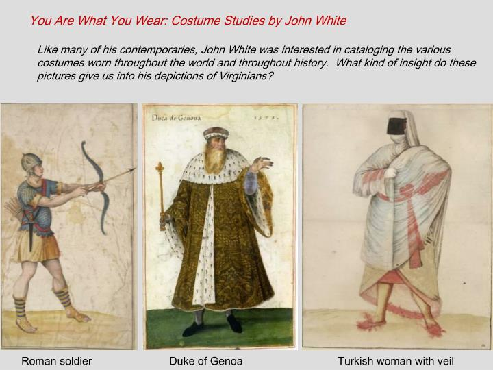 You Are What You Wear: Costume Studies by John White