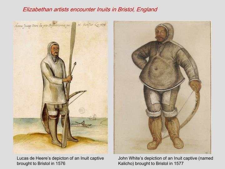 Elizabethan artists encounter Inuits in Bristol, England