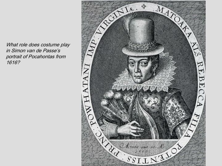 What role does costume play in Simon van de Passe's portrait of Pocahontas from 1616?