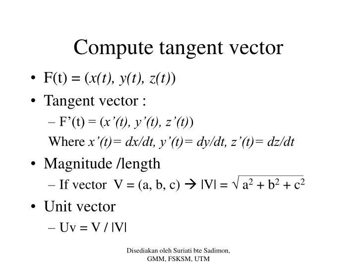 Compute tangent vector