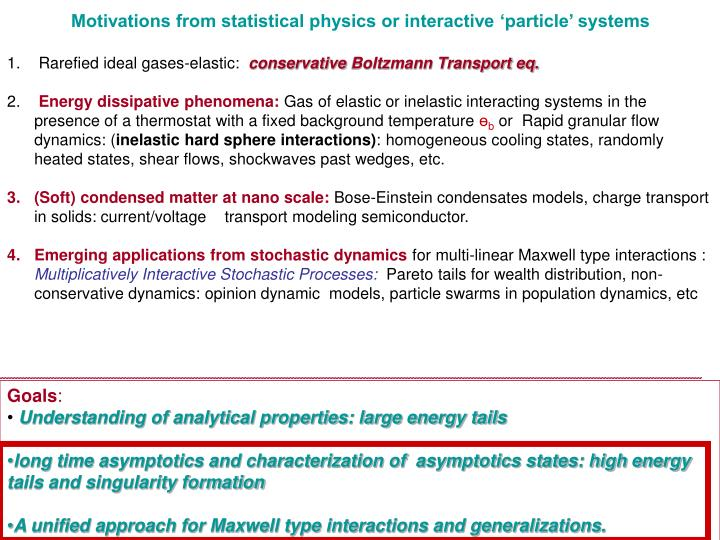 Motivations from statistical physics or interactive 'particle' systems