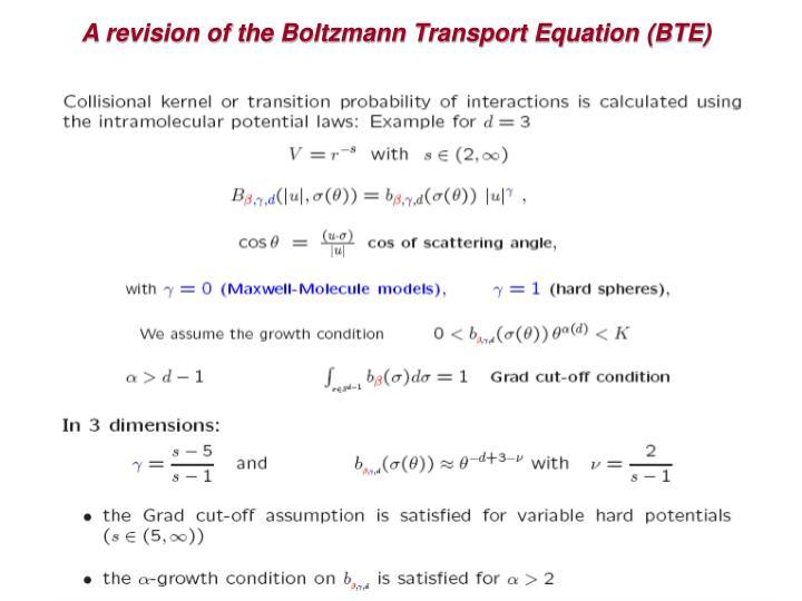 A revision of the Boltzmann Transport Equation (BTE)