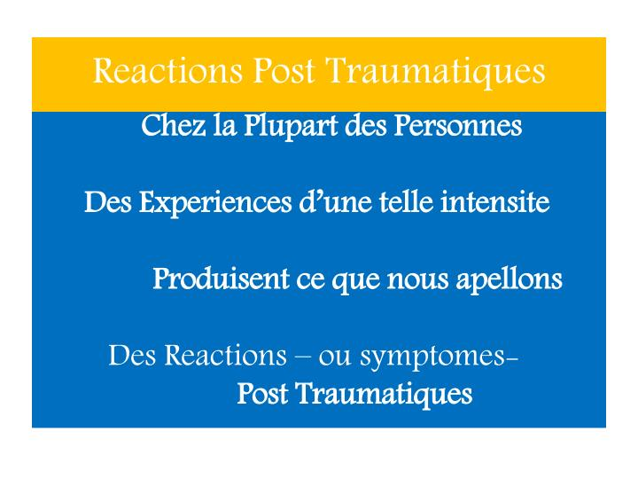 Reactions Post Traumatiques