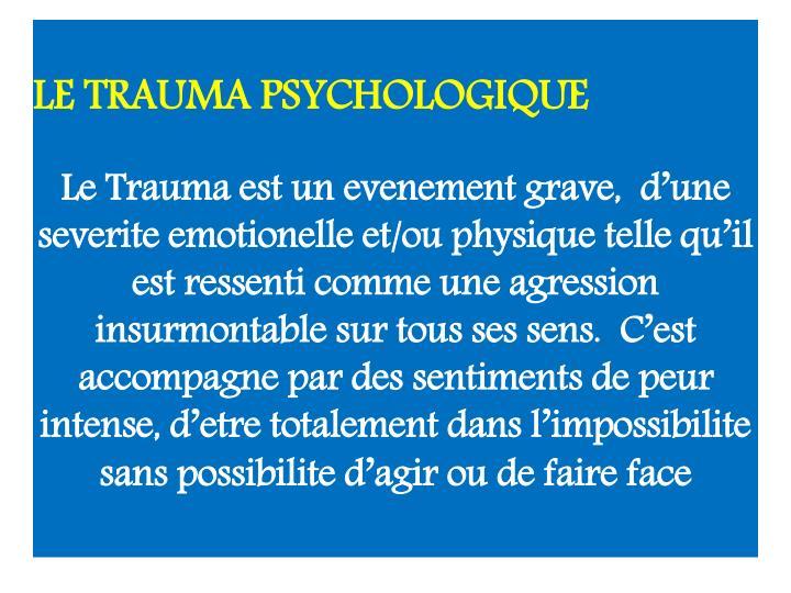 LE TRAUMA PSYCHOLOGIQUE