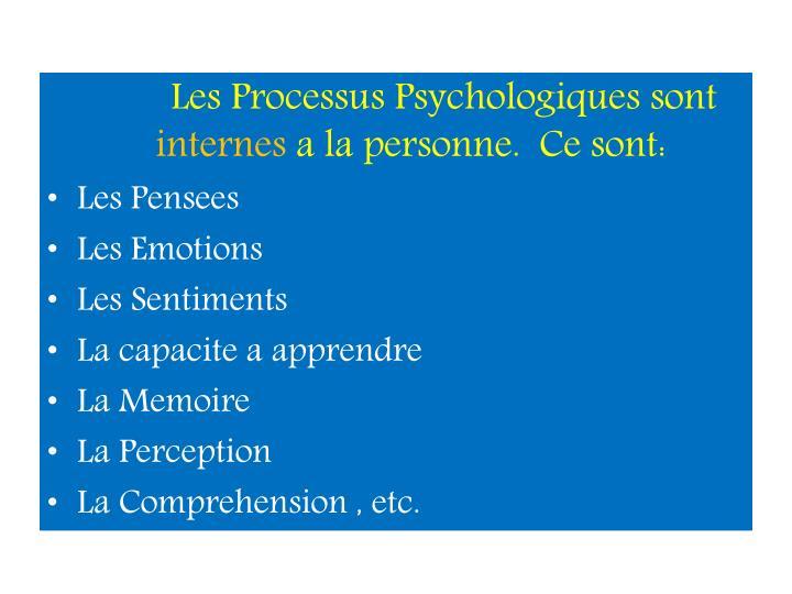 Les Processus Psychologiques sont