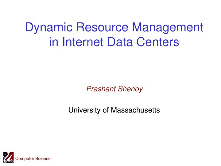 dynamic resource management in internet data centers n.