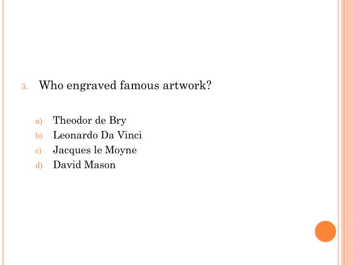 Who engraved famous artwork?