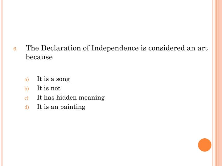 The Declaration of Independence is considered an art because