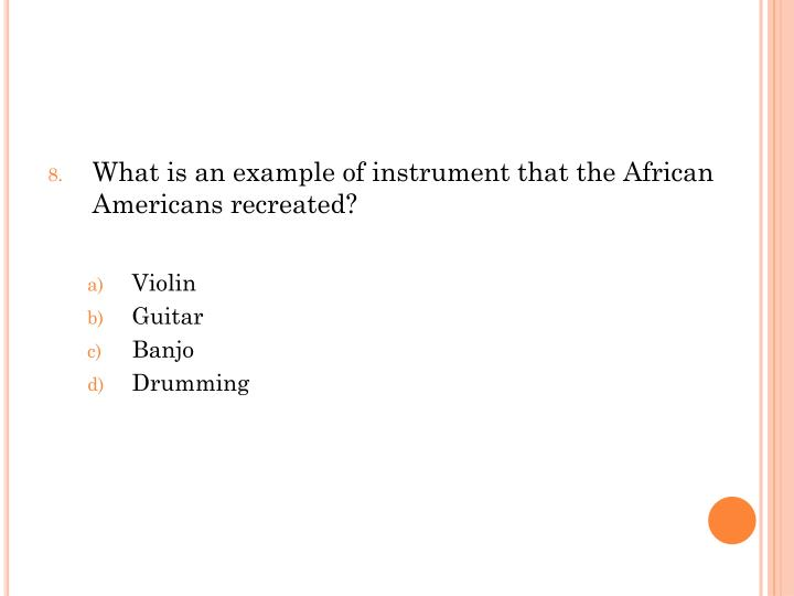 What is an example of instrument that the African Americans