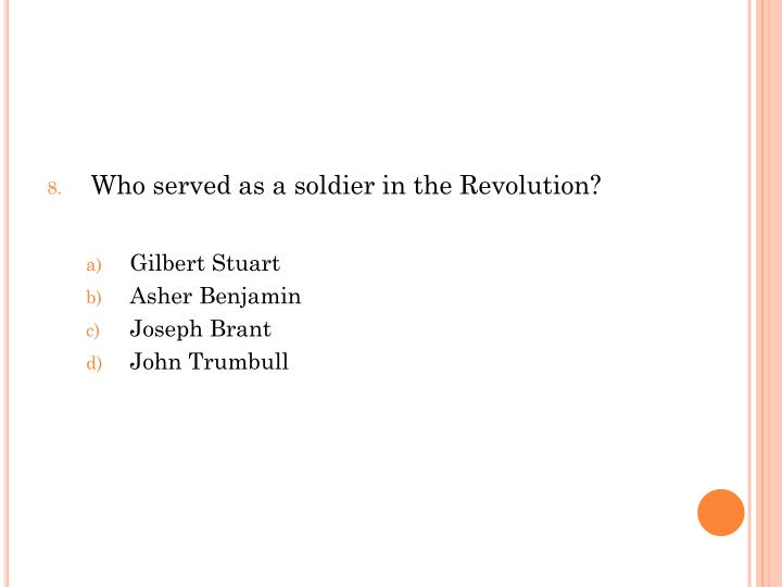 Who served as a soldier in the Revolution?