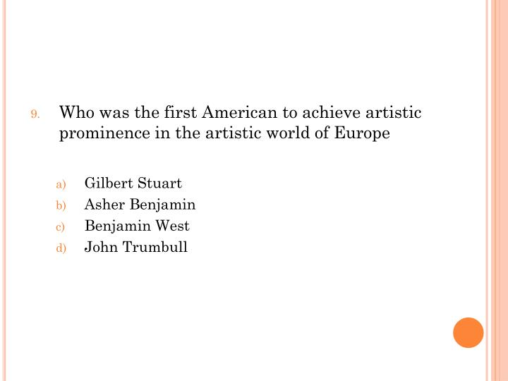 Who was the first American to achieve artistic prominence in the artistic world of Europe